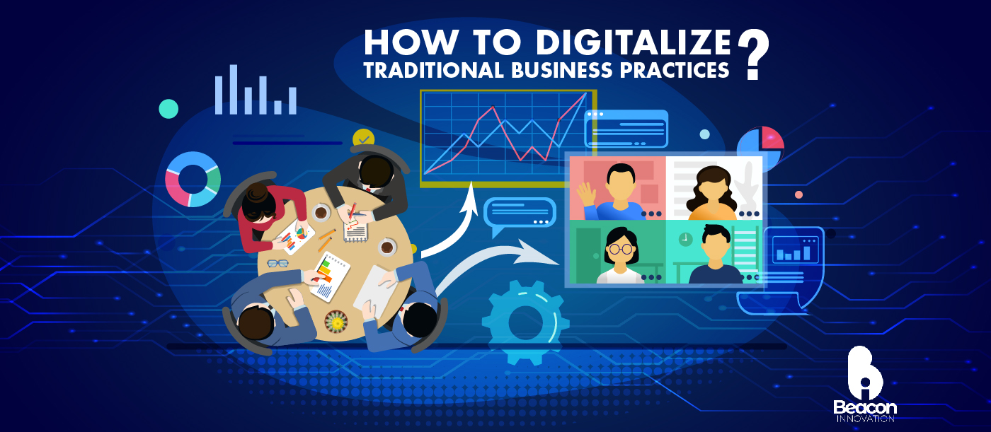 How to Digitalize Traditional Business Practices?